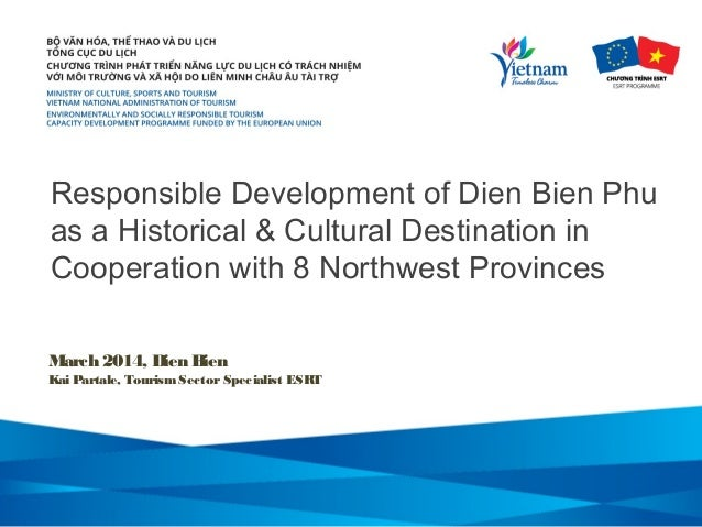 Responsible Development of Dien Bien Phu as a Historical & Cultural Destination in Cooperation with 8 Northwest Provinces ...