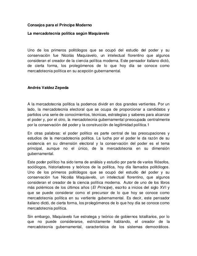 Consejos para el Príncipe Moderno La mercadotecnia política según Maquiavelo Uno de los primeros politólogos que se ocupó ...