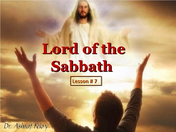 Lord of the Sabbath   Lesson # 7