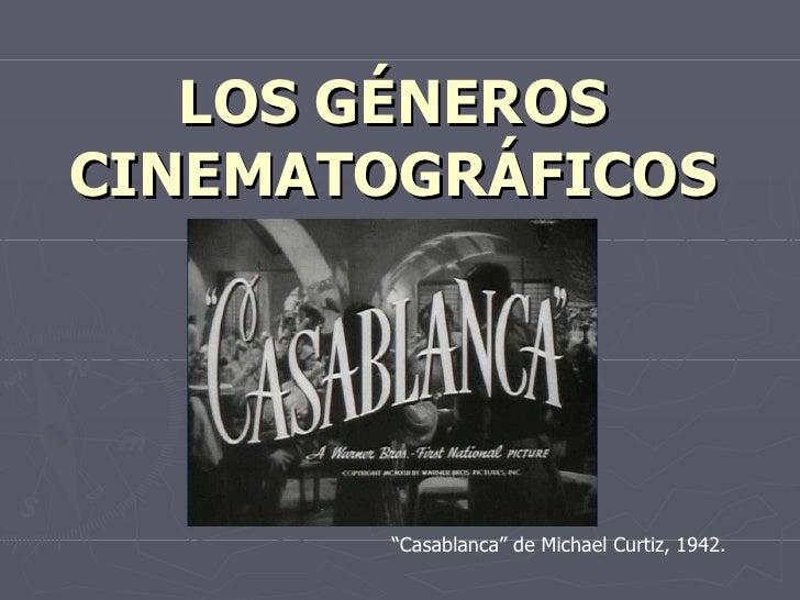 """LOS GÉNEROS CINEMATOGRÁFICOS """" Casablanca"""" de Michael Curtiz, 1942."""