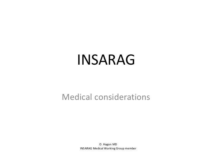 INSARAGMedical considerations                O. Hagon MD    INSARAG Medical Working Group member