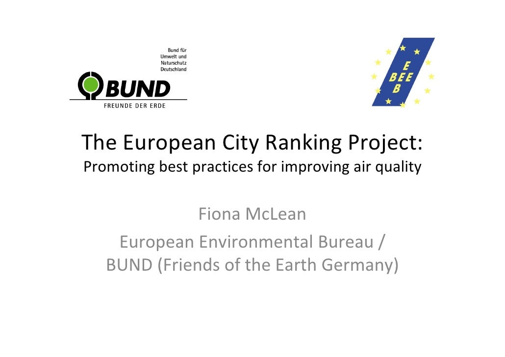 The European City Ranking Project: Promoting best practices for improving air quality                Fiona McLean     Euro...