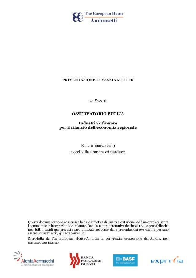 PRESENTAZIONE DI SASKIA MÜLLERAL FORUMOSSERVATORIO PUGLIAIndustria e finanzaper il rilancio dell'economia regionaleBari, 1...