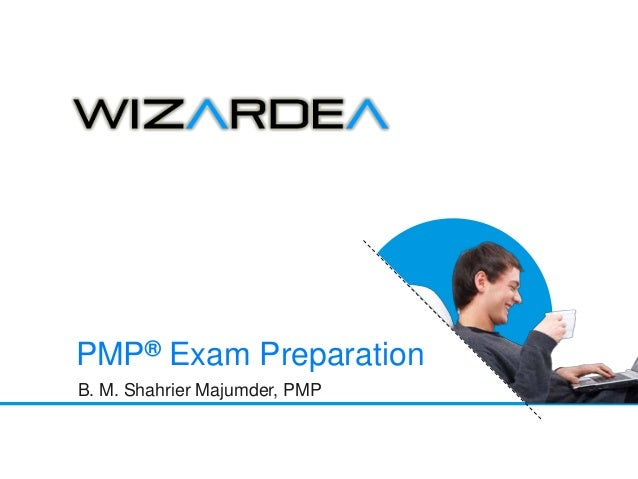 www.wizardea.com | contact@wizardea.comB. M. Shahrier Majumder, PMPPMP® Exam Preparation