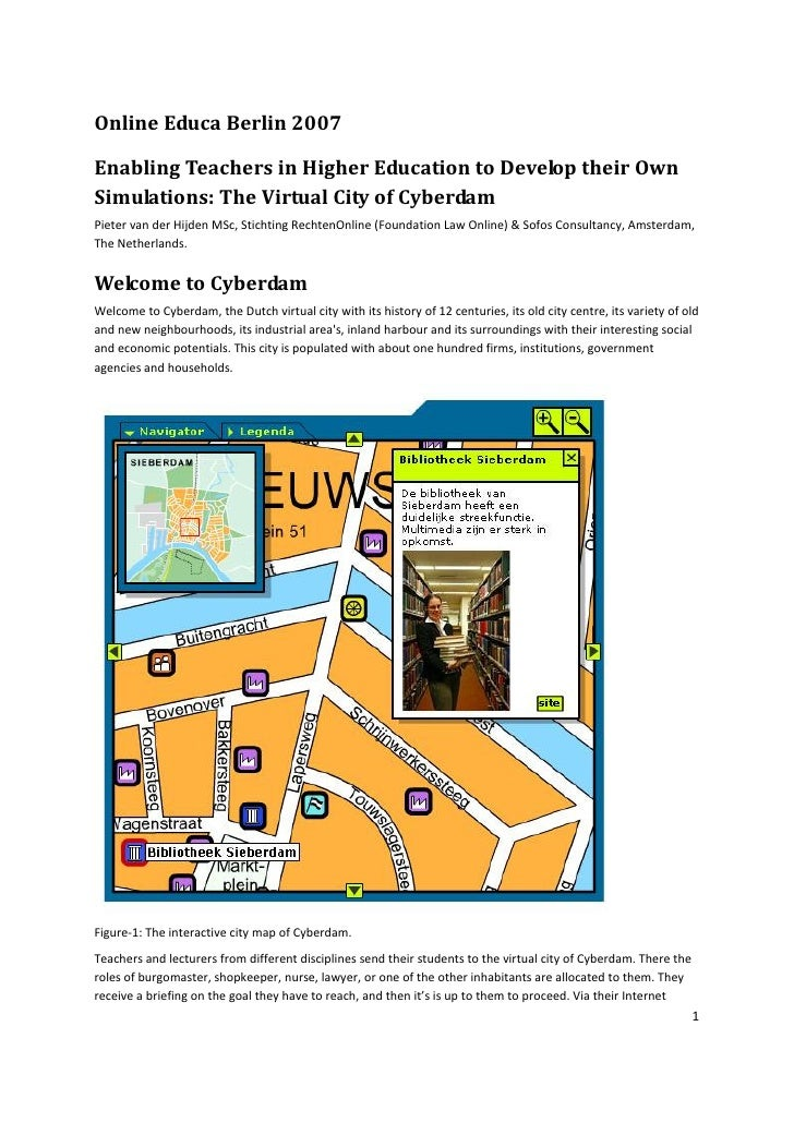 Online Educa Berlin 2007Enabling Teachers in Higher Education to Develop their OwnSimulations: The Virtual City of Cyberda...