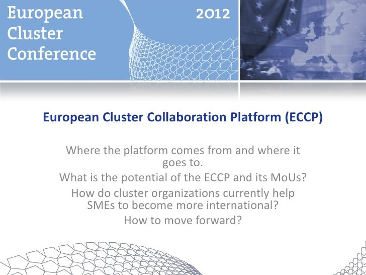 European Cluster Collaboration Platform (ECCP)   Where the platform comes from and where it                      goes to. ...