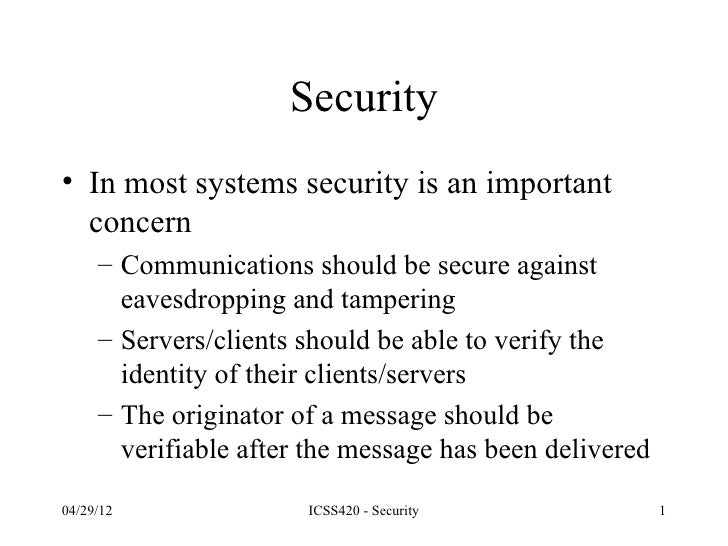 Security• In most systems security is an important  concern     – Communications should be secure against       eavesdropp...