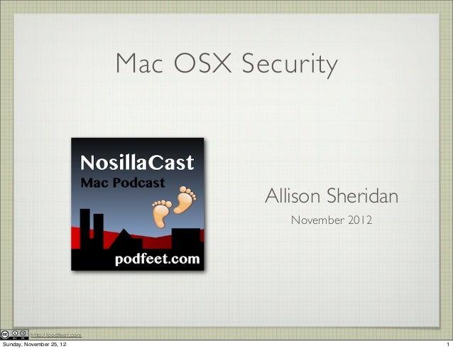 Mac OSX Security                                         Allison Sheridan                                            Novem...