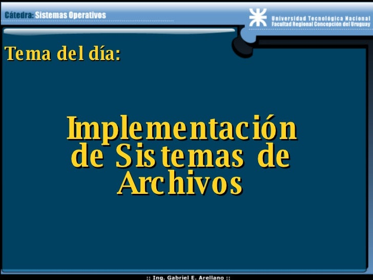 Tema del día: Implementación de Sistemas de Archivos
