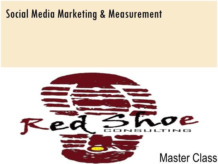 Social Media Marketing & Measurement    Master Class