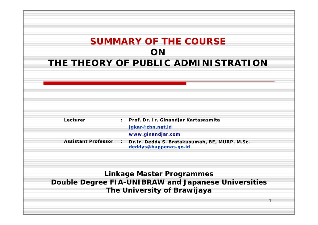 SUMMARY OF THE COURSE                  ON THE THEORY OF PUBLIC ADMINISTRATION        Lecturer              :   Prof. Dr. I...