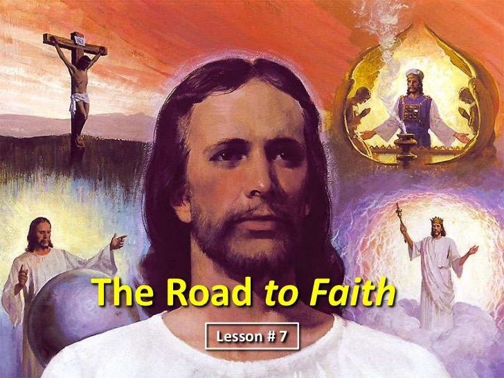 The Road to Faith      Lesson # 7