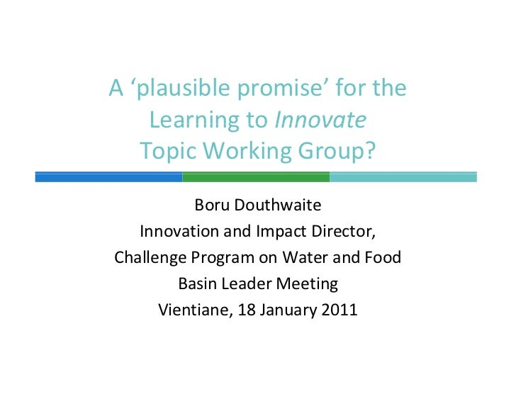 A'plausiblepromise'forthe    LearningtoInnovate    Learning to Innovate   TopicWorkingGroup?           BoruDouth...