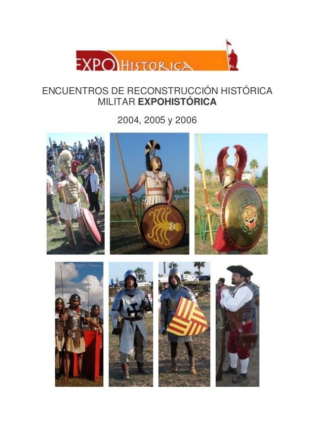 ENCUENTROS DE RECONSTRUCCIÓN HISTÓRICA MILITAR EXPOHISTÓRICA 2004, 2005 y 2006
