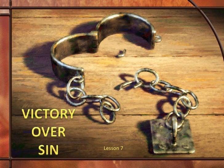 VICTORYOVERSIN<br />Lesson 7 <br />
