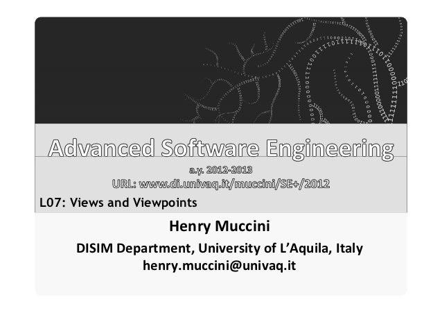 Università degli Studi dell'AquilaL07: Views and Viewpoints                                        Henry Muccini     DISIM...