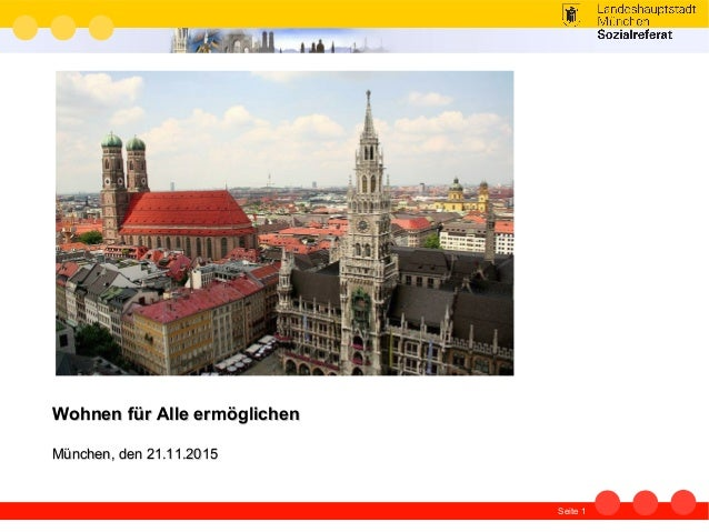 Seite 1 Wohnen für Alle ermöglichenWohnen für Alle ermöglichen München, den 21.11.2015München, den 21.11.2015