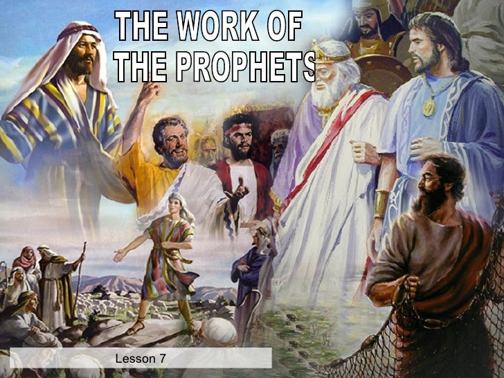 THE WORK OF THE PROPHETS Lesson 7