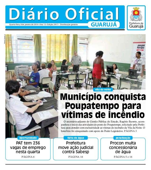 Diário Oficial GUARUJÁ  Roberto Sander Jr.  Quarta-feira, 8 de janeiro de 2014 • Ano 13 • Edição: 2917 • Distribuição grat...