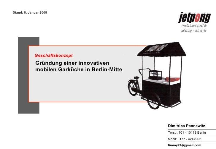 Mobil: 0177 - 4247962  Dimitrios Pannewitz Torstr. 101 - 10119 Berlin Gründung einer innovativen mobilen Garküche in Berli...