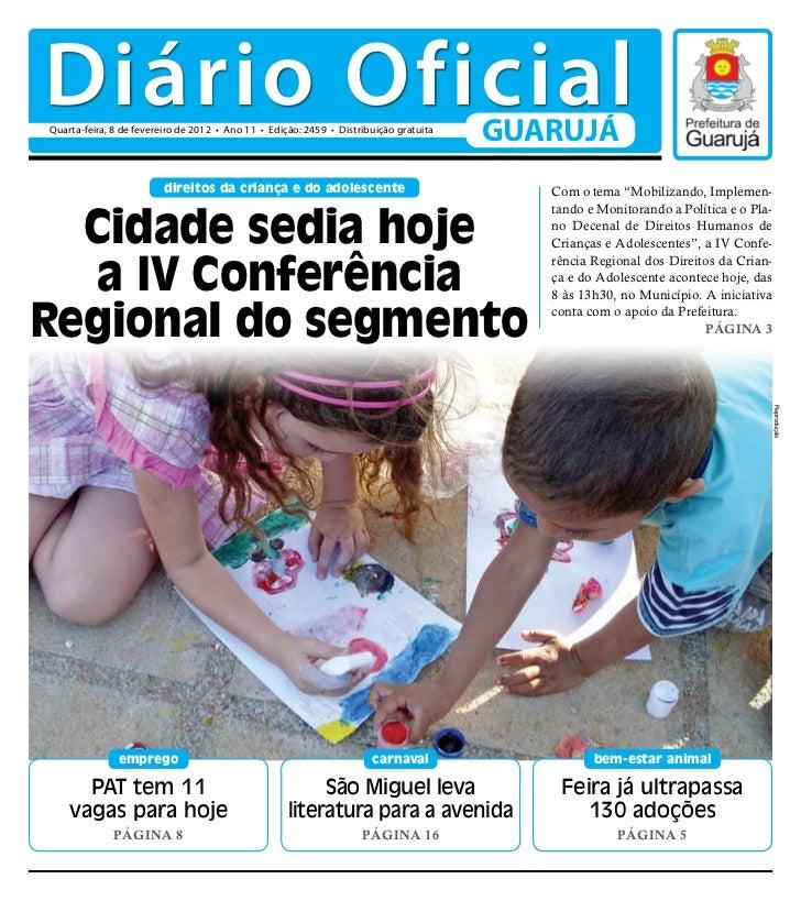 Diário OficialQuarta-feira, 8 de fevereiro de 2012 • Ano 11 • Edição: 2459 • Distribuição gratuita                        ...