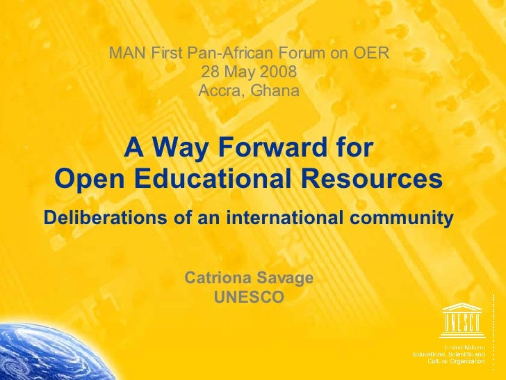 MAN First Pan-African Forum on OER 28 May 2008 Accra, Ghana   A Way Forward for  Open Educational Resources Deliberations ...