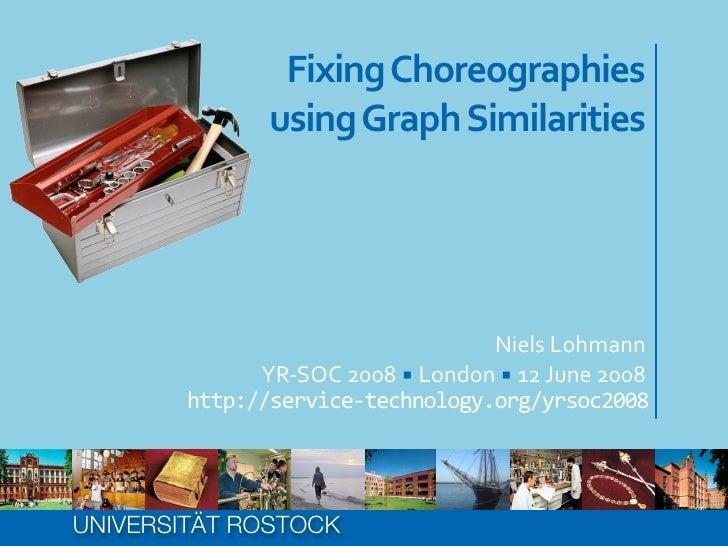 Fixing Choreographies using Graph Similarities
