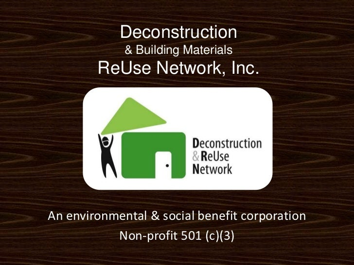 Deconstruction & Building Materials ReUse Network, Inc.<br />An environmental & social benefit corporation<br />Non-profit...