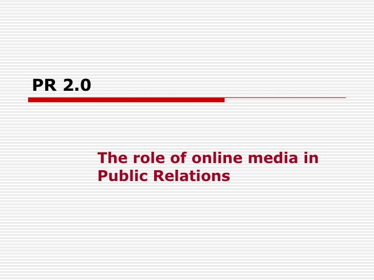 PR   2.0 The role of online media in Public Relations