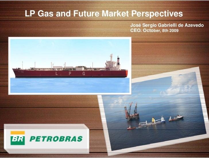 "08.10.2009  Presentation of President José Sergio Gabrielli de Azevedo about ""LP Gas and Future Markets Perspectives"" in Rio de Janeiro - RJ"
