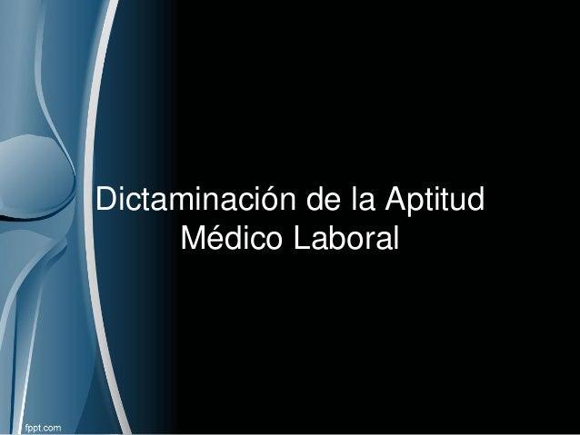 Dictaminación de la Aptitud Médico Laboral