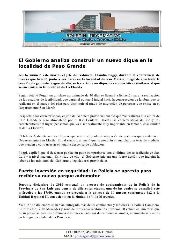 El Gobierno analiza construir un nuevo dique en lalocalidad de Paso GrandeAsí lo anunció este martes el jefe de Gabinete, ...