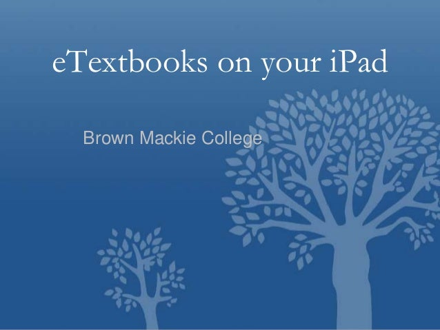 eTextbooks on your iPad Brown Mackie College