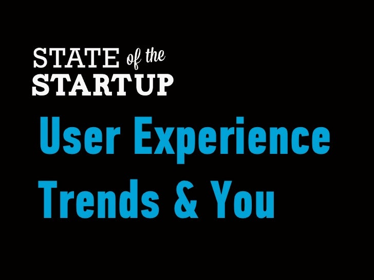User ExperienceTrends & You