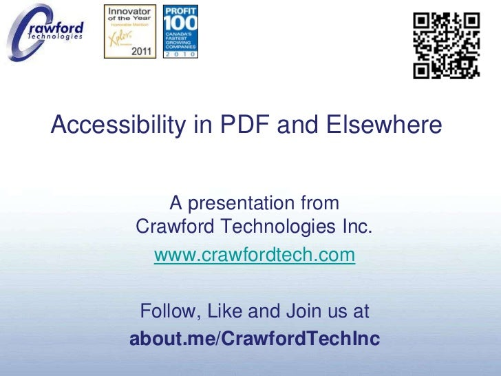 Accessibility in PDF and Elsewhere<br />A presentation fromCrawford Technologies Inc.<br />www.crawfordtech.com<br />Follo...