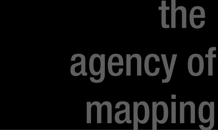 the  agency of mapping