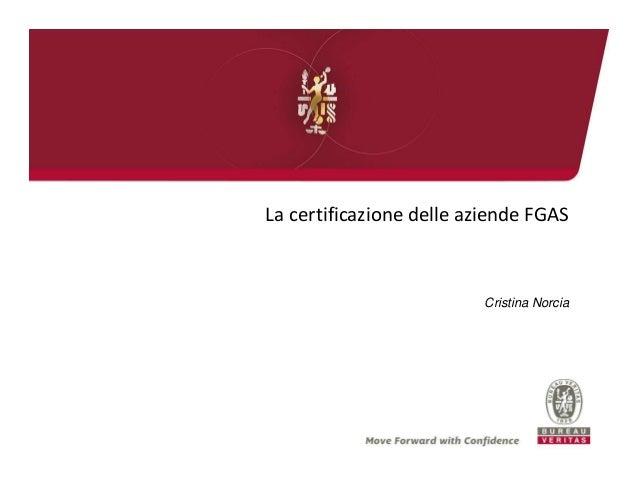La certificazione delle aziende FGAS Cristina Norcia