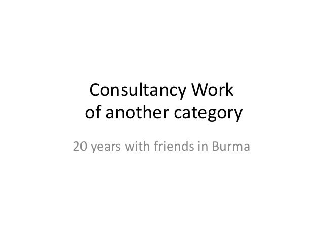 Consultancy Workof another category20 years with friends in Burma