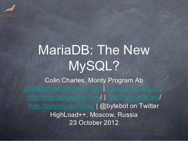 MariaDB: The New         MySQL?         Colin Charles, Monty Program Abcolin@montyprogram.com | colin@mariadb.org http://m...