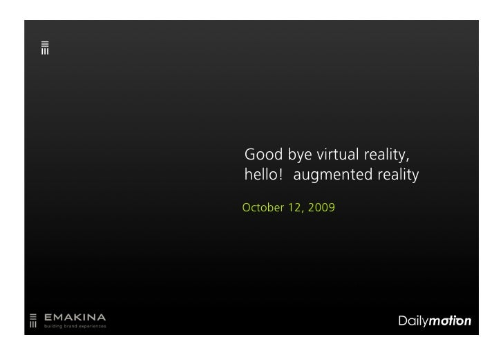 Good bye virtual reality, hello! augmented reality October 12, 2009