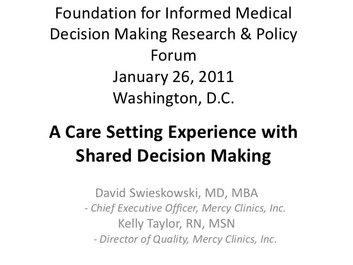 Foundation for Informed Medical Decision Making Research & Policy ForumJanuary 26, 2011Washington, D.C. A Care Setting Exp...