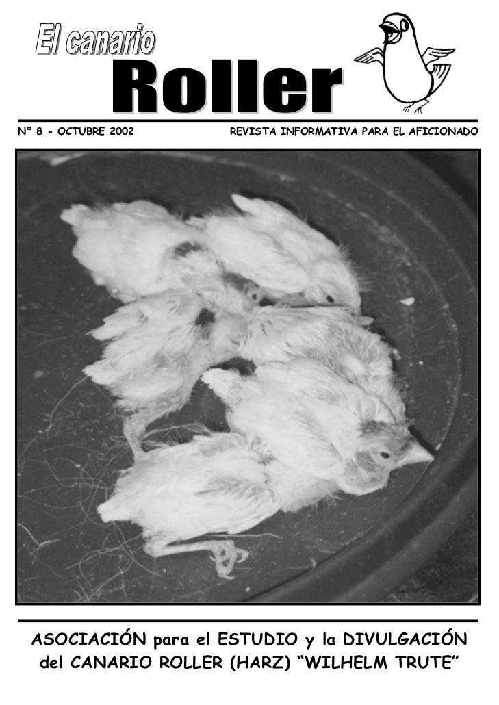 Nº 8 - OCTUBRE 2002   REVISTA INFORMATIVA PARA EL AFICIONADO  ASOCIACIÓN para el ESTUDIO y la DIVULGACIÓN   del CANARIO RO...
