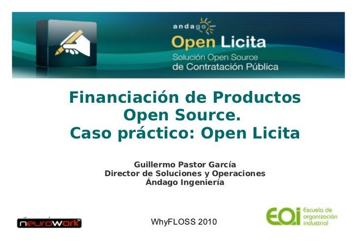 Financiación de Productos                     Open Source.               Caso práctico: Open Licita                       ...