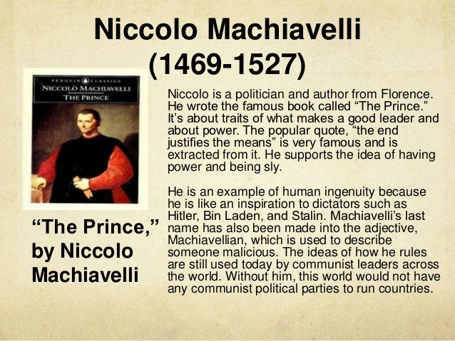 "the nature of power and leadership in niccolo machiavellis the prince Machiavelli the prince renaissance politics same pattern and problems as those of the greek city-states inter-city warfare led to new advances in diplomacy -""balance of power"" northern italian ""communes""."