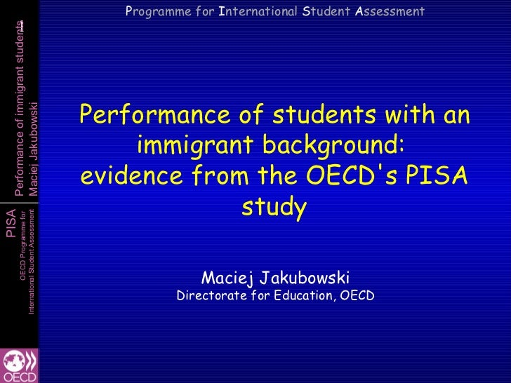 Programme for International Student Assessment    1    1  Performance of immigrant students                               ...