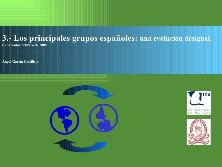 08 Los Principales Grupos EspañOles El Salvador 2008