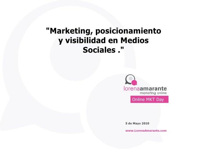 """""""Marketing, posicionamiento   y visibilidad en Medios          Sociales .""""                          Online MKT Day        ..."""