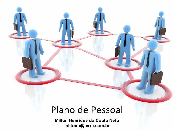 Plano de PessoalMilton Henrique do Couto Neto     miltonh@terra.com.br