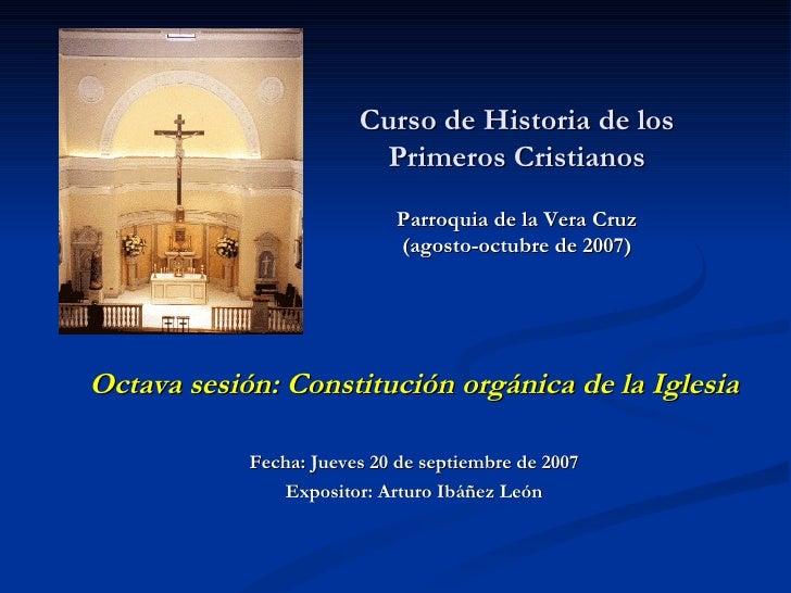 Curso de Historia de los Primeros Cristianos Parroquia de la Vera Cruz (agosto-octubre de 2007)   Octava sesión: Constituc...