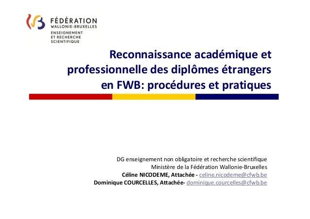 Reconnaissance académique et professionnelle des diplômes étrangers en FWB: procédures et pratiques SPF Economie, P.M.E., ...